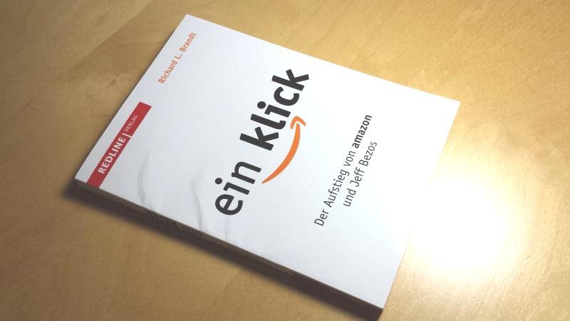 Buchcover Ein Klick – Der Aufstieg von Amazon und Jeff Bezos